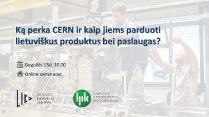 Online seminaras: Ką perka CERN ir kaip jiems parduoti lietuviškus produktus bei paslaugas?